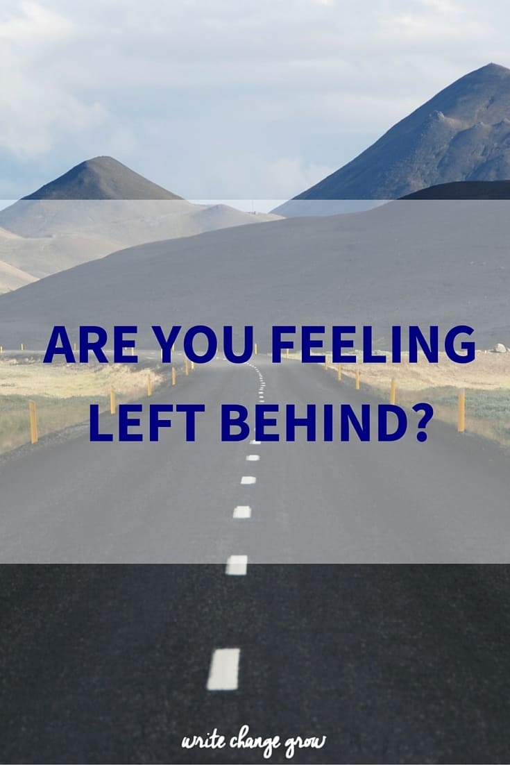 Are You Feeling Left Behind?