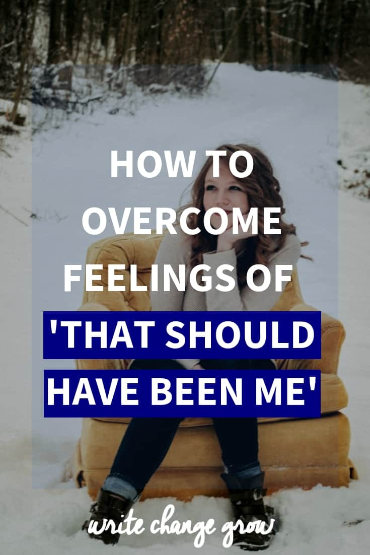Do you ever get a 'that should have been me' feeling? Read the post to help work through those feelings.