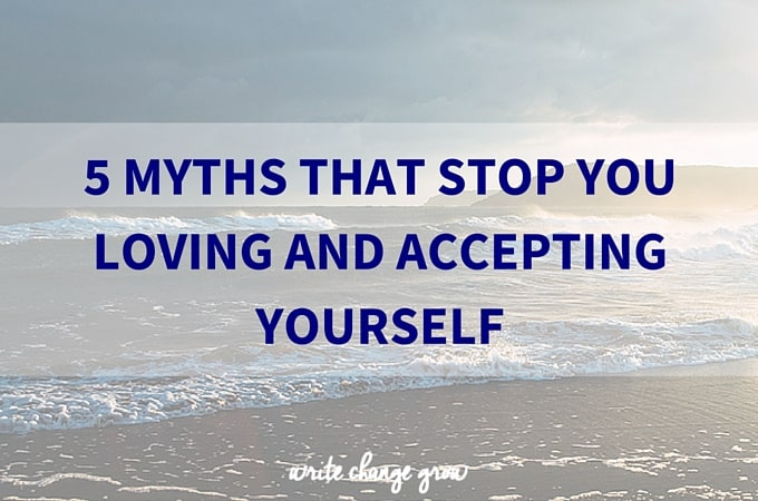 5 Myths That Stop You Loving and Accepting Yourself (2)