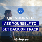 20 Questions to Ask Yourself to Get Back on Track
