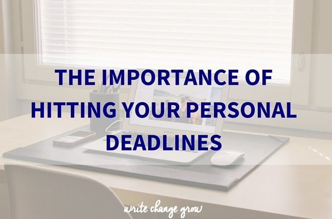 The Importance of Hitting Your Personal Deadlines