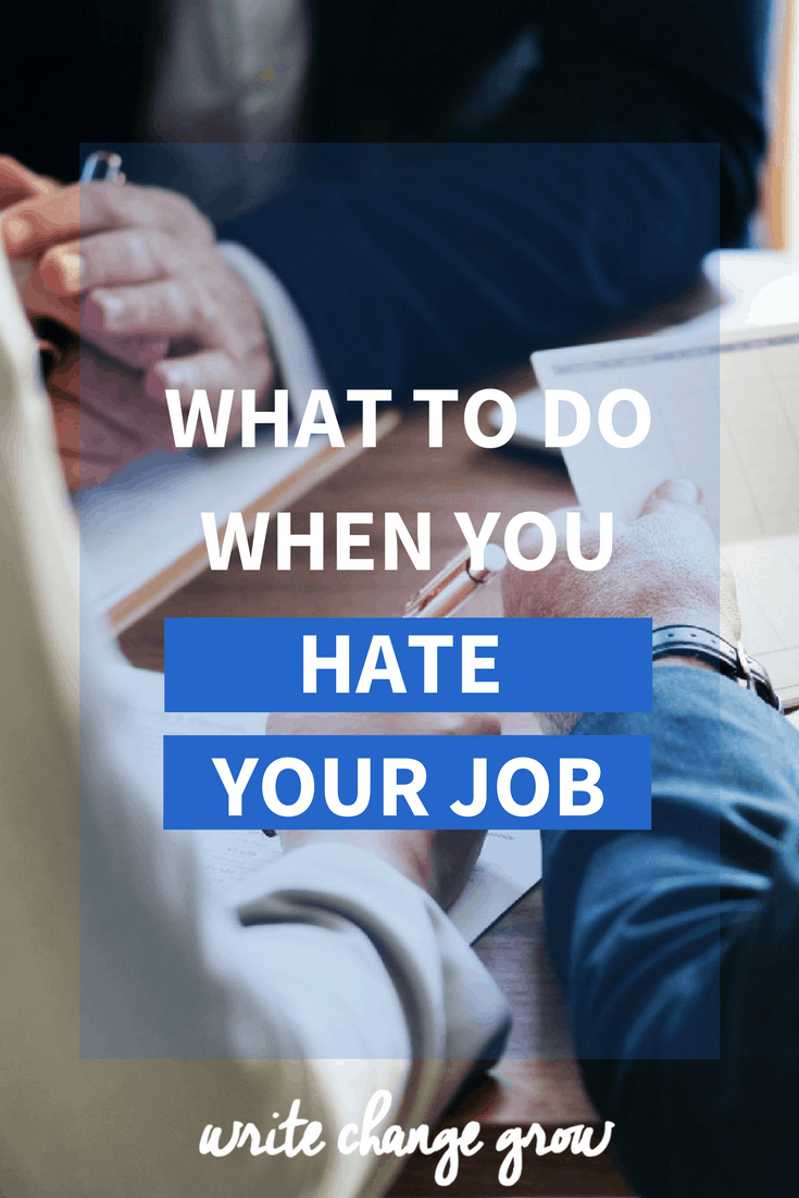 Do you hate your job? Not sure what to do. Read what to do when you hate your job for some ideas.