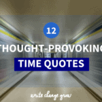 What's your relationship with time right now? Which of these time quotes do you most resonate with? Read the 12 Thought-Provoking Time Quotes post.