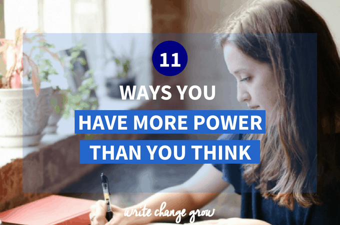 11 Ways You Have More Power Than You Think
