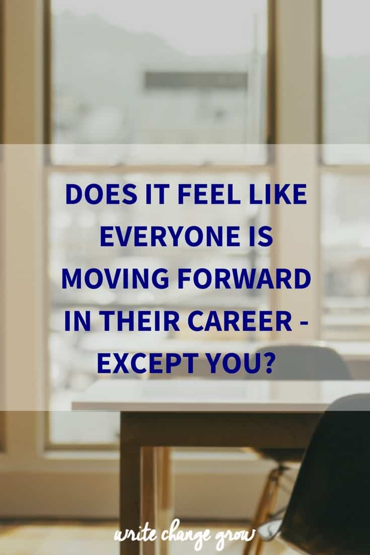 Does It Feel Like Everyone is Moving Forward in their Career - Except You? Read the post to feel more content with where you are with your career.
