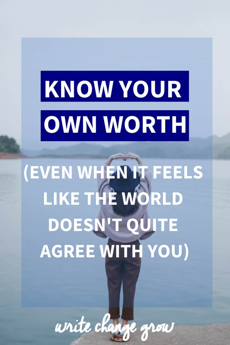 It's important to Know Your Worth even when it feels like the world doesn't quite agree with you.