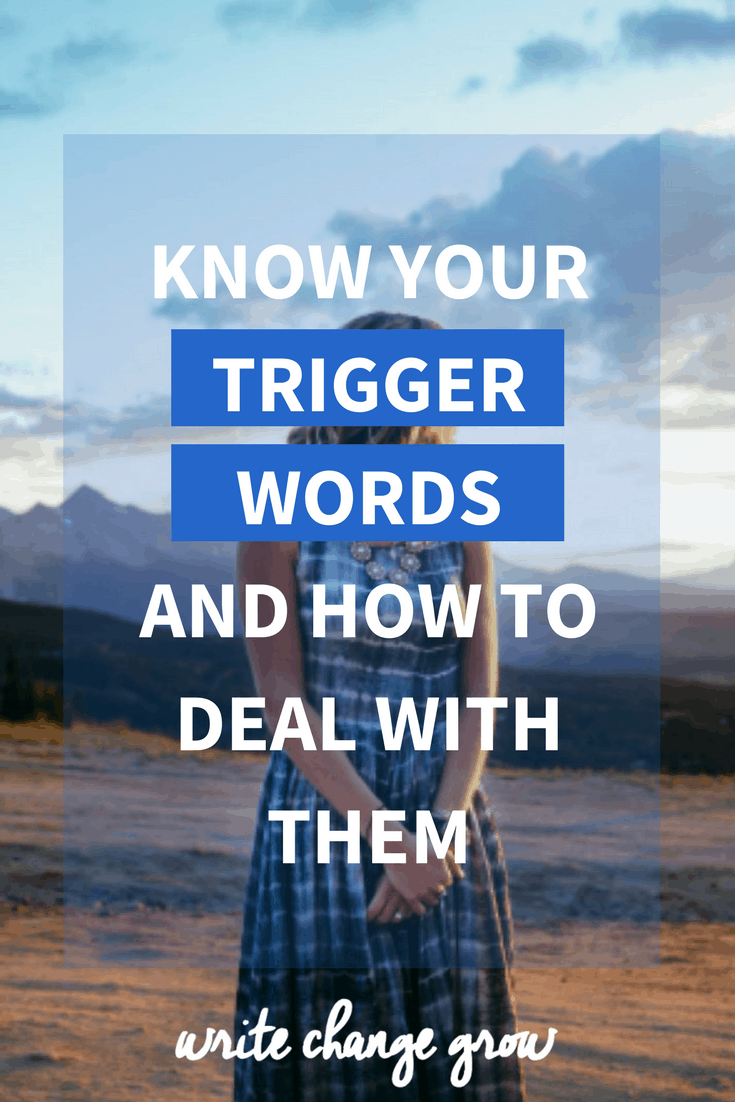 Know your trigger words and how to deal with them so that people can't easily push your buttons.