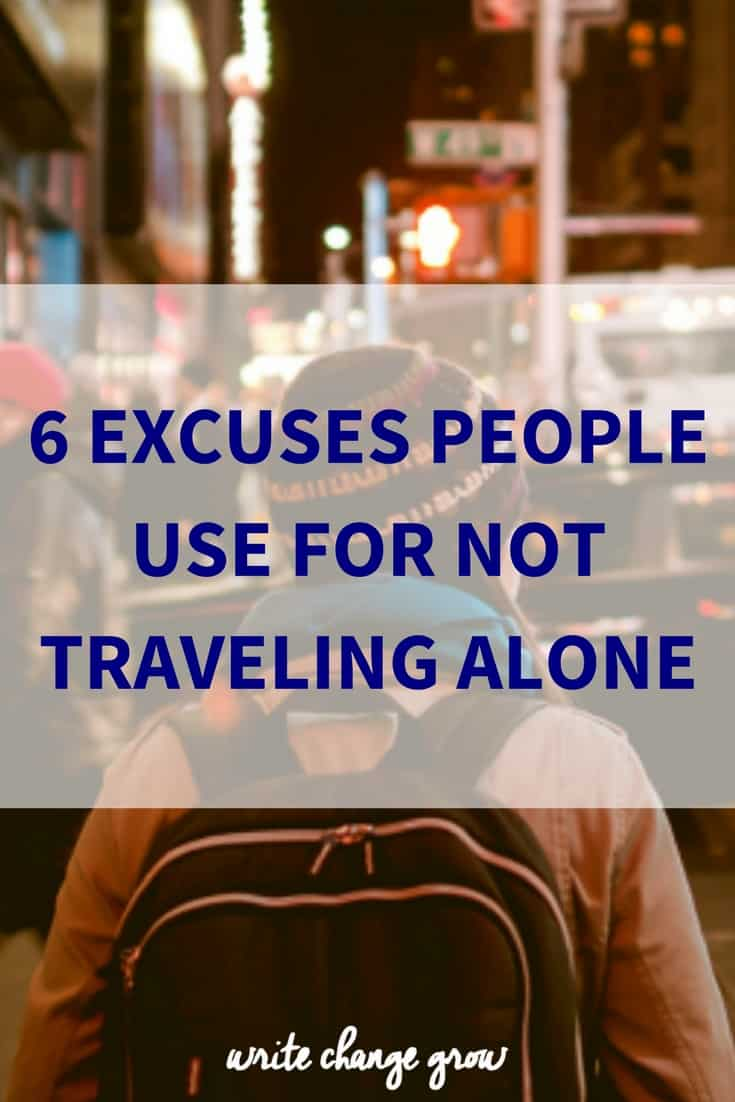 Not more excuses for not traveling alone. It's time to go on your big adventure.