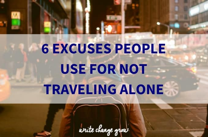 6 Excuses People Use For Not Traveling Alone
