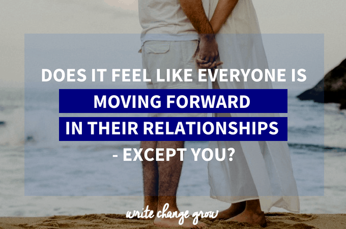 Does it feel like everyone is moving forward in their relationships- except you?