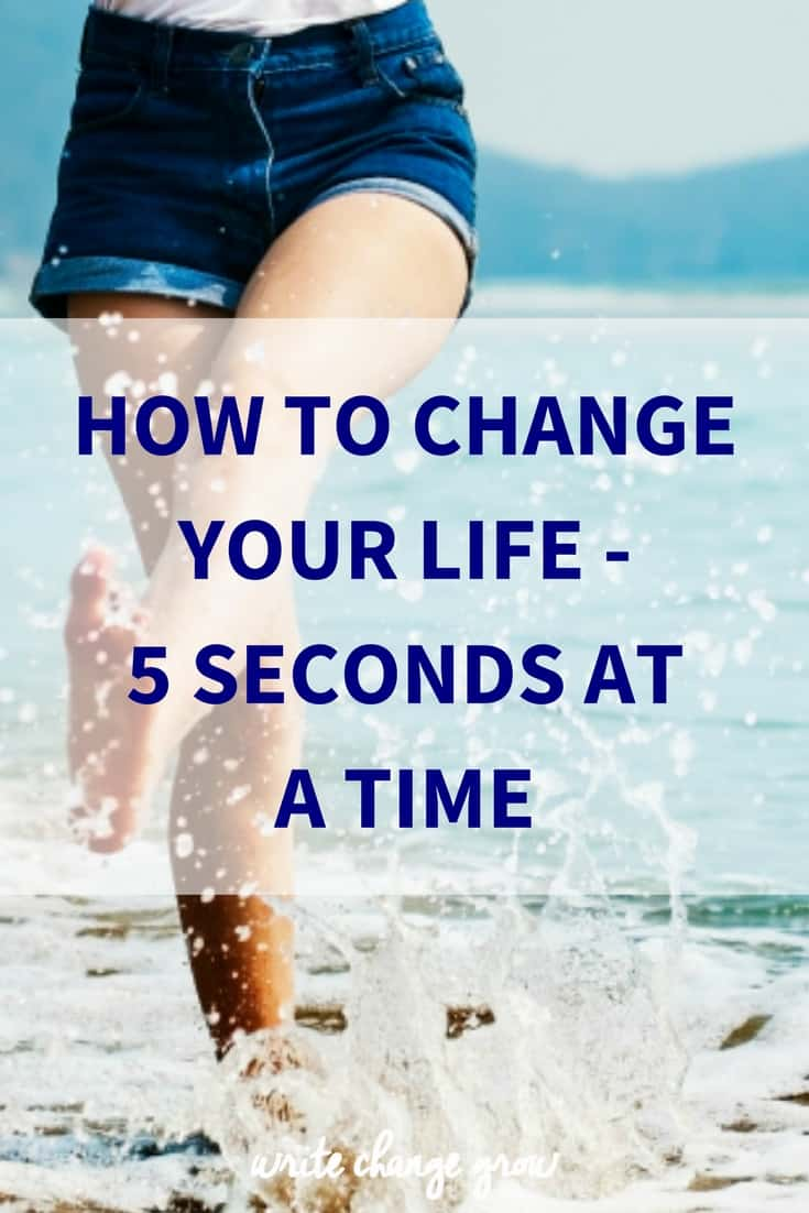 Change your life 5 seconds at a time with the 5 second rule.