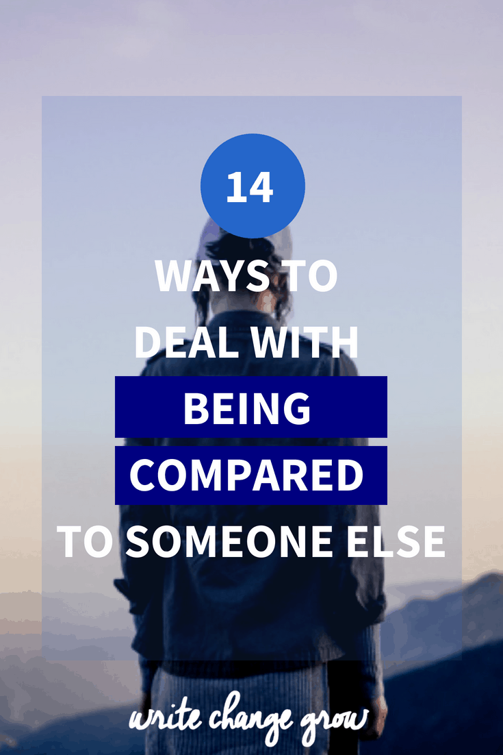 Sick of being compared to someone else? Read the 14 ways to deal with being compared.