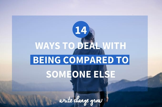 Sick of being compared to someone else? Read the 14 ways to deal with being compared to someone else.