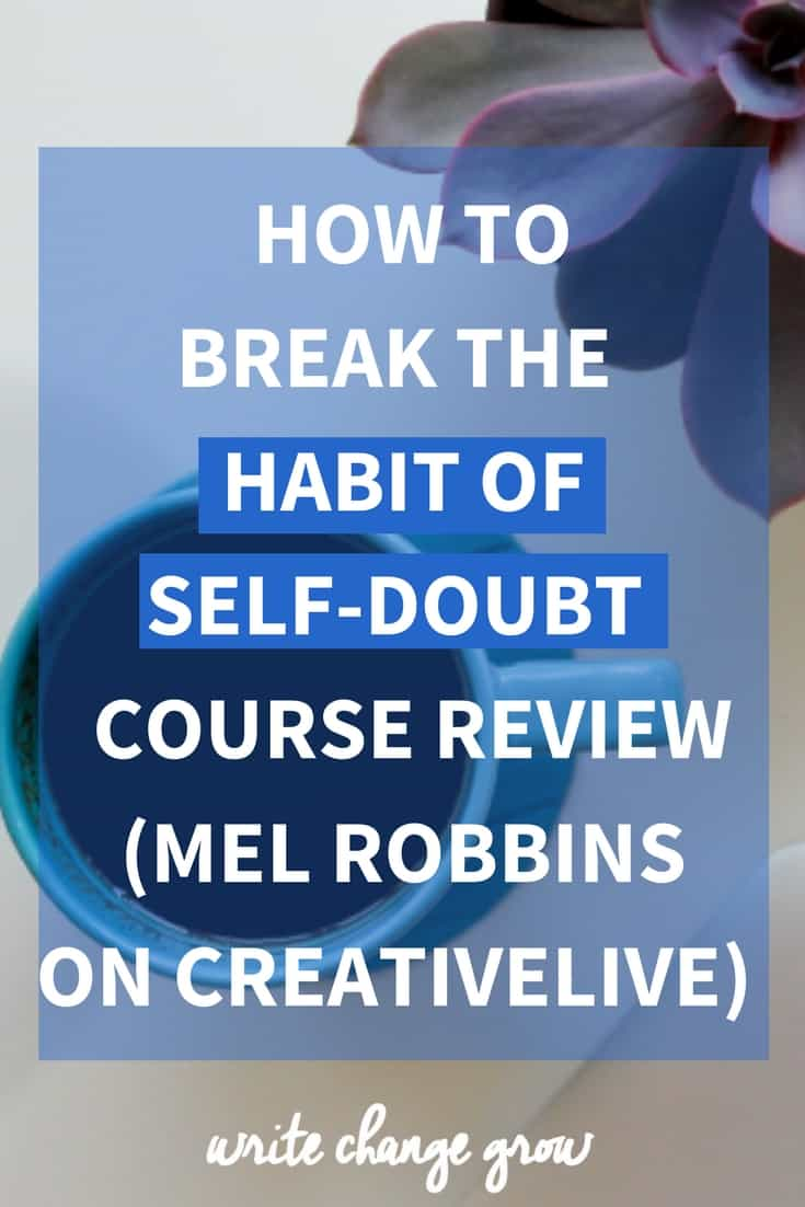 Ready to finally get your habit of self-doubt under control? Take the How to Break the Habit of Self-Doubt and Build Real Confidence online course by Mel Robbins.