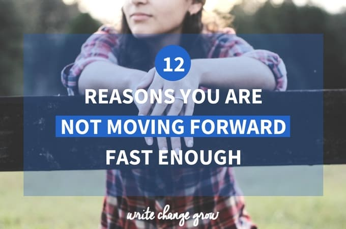 Not moving forward at the speed you would like? You might be able to relate to a few of these. Click to read 12 Reasons You Are Not Moving Forward Fast Enough