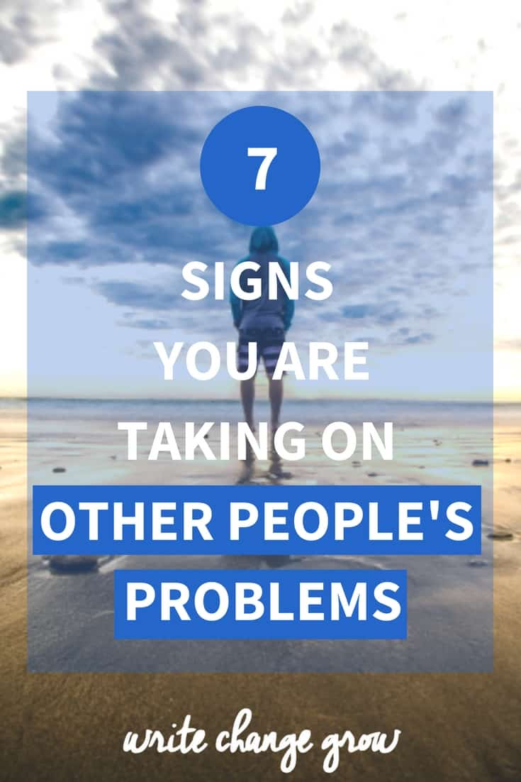 Supporting each other is incredibly important, but we can reach a point where taking on other people's problems can negatively affect our own lives. Read the 7 signs you are taking on other people's problems to see if any resonate with you.