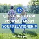 It's time to celebrate all the little and big reasons you love your partner. Click through to read 20 questions to ask yourself about your relationship.