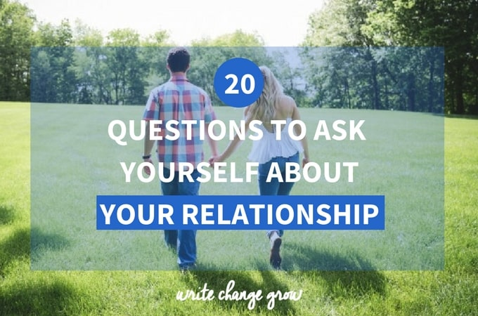 20 Questions to Ask Yourself About Your Relationship