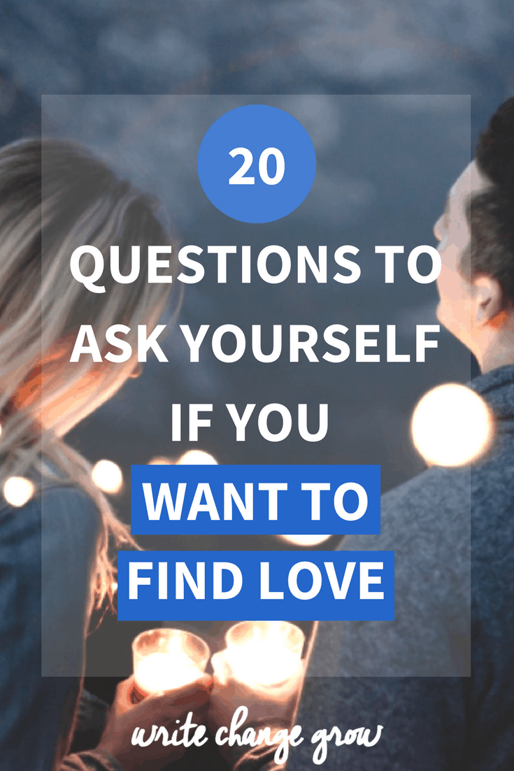 20 questions to ask yourself if you want to find love