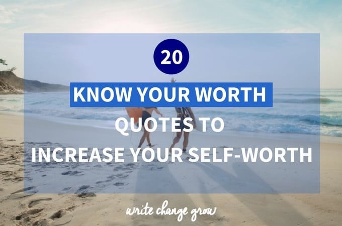 It's incredibly important to know your worth. Click through to read 20 Know Your Worth Quotes to Increase Your Self-Worth.