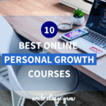 Your personal growth is important. Thankfully there is an amazing selection of online courses (in all price ranges ) just waiting for you to sign up. Read my blog post on the 10 best online personal growth courses to see which ones work for you.