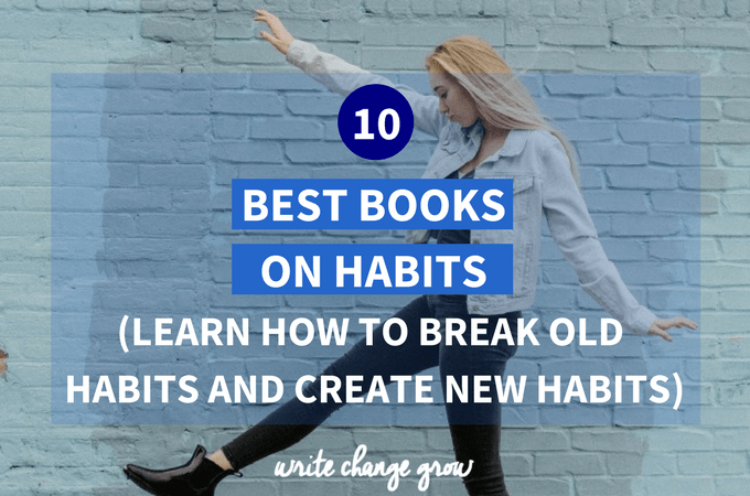 10 Best Books on Habits – Learn How to Break Old Habits and Create New Habits