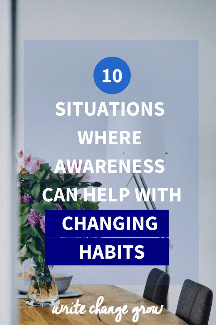 The things we do on a regular basis can be largely driven by habits. Awareness is the starting point for changing habits. What are your habits like in these 10 situations? Read 10 Situations Where Awareness can Help with Changing Habits.