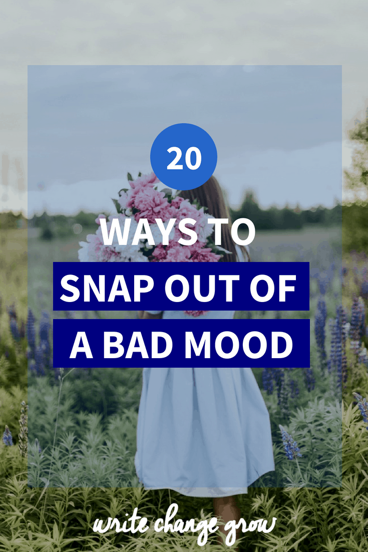 In a bad mood? No problem. Read 20 Ways to Snap Out of a Bad Mood.