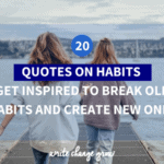 Habits are an important part of our lives. Read 20 Quotes on Habits - Get Inspired to Break Old Habits and Create New Ones