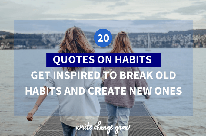 20 Quotes on Habits – Get Inspired to Break Old Habits and Create New Ones