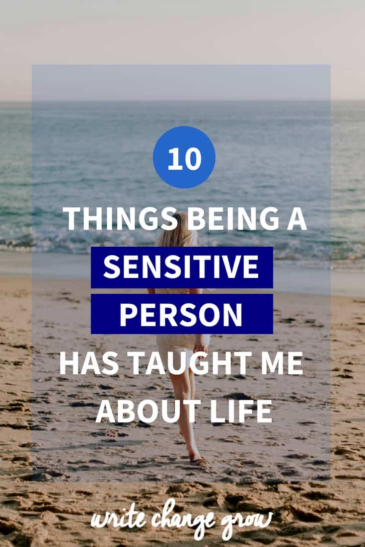 Are you a sensitive person? Read 10 Things Being a Sensitiv Person Has Taught Me About Life.