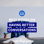 Need help with a difficult conversation or want to be better at talking to people? There will be a book for you in this list. Read 12 Best Books on Having Better Conversations.