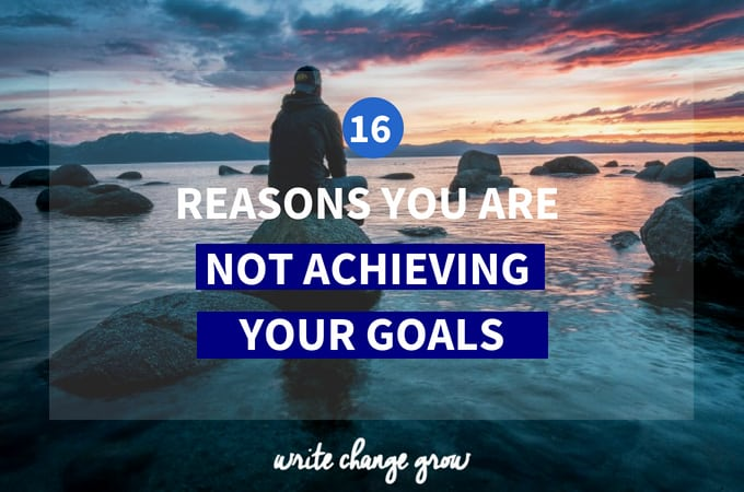 Not achieving your goals? There has to be a reason. Let's look at 16 reasons you are not achieving your goals.