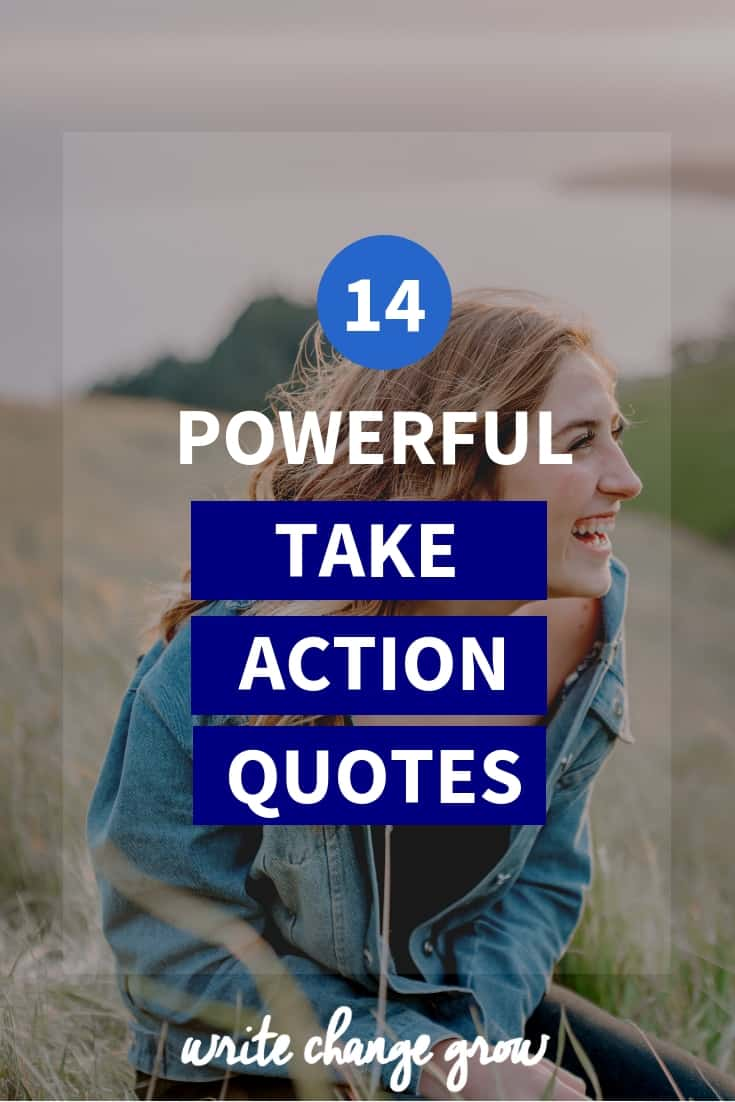 If you want to succeed you need to take action. Lots of it. Read 14 powerful take action quotes to get you moving.