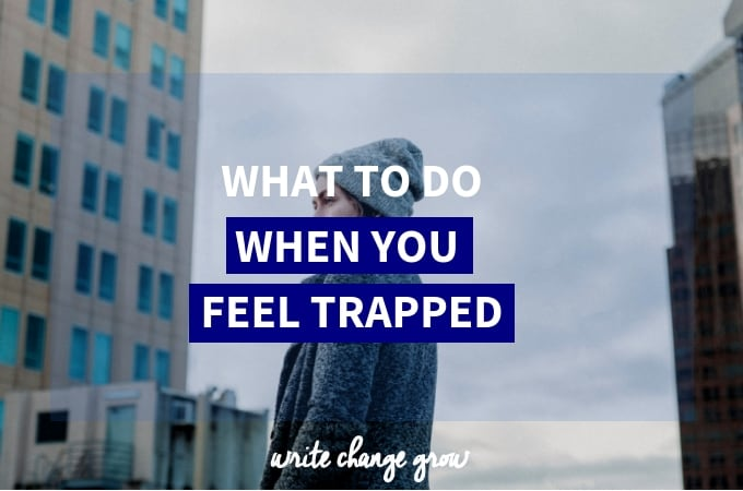 What To Do When You Feel Trapped