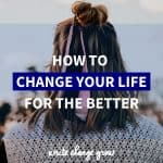 Want to change your life? Read How to Change Your Life for the Better