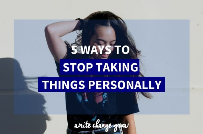 Do you things too personally? Read 5 ways to stop taking things personally
