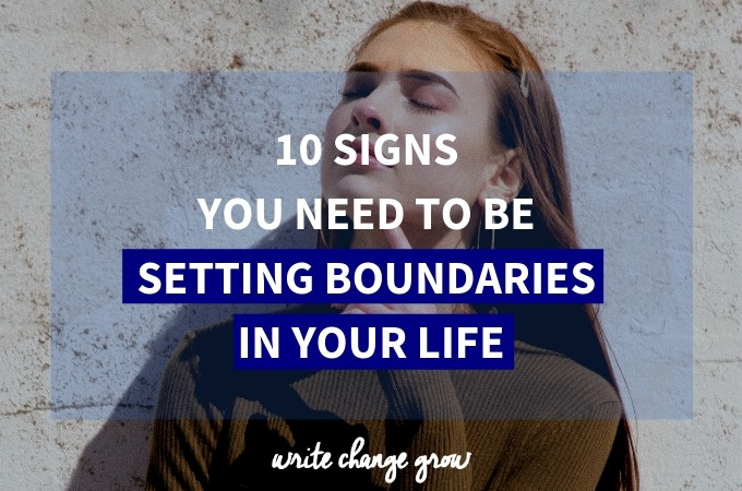 10 Signs You Need to Be Setting Boundaries in Your Life