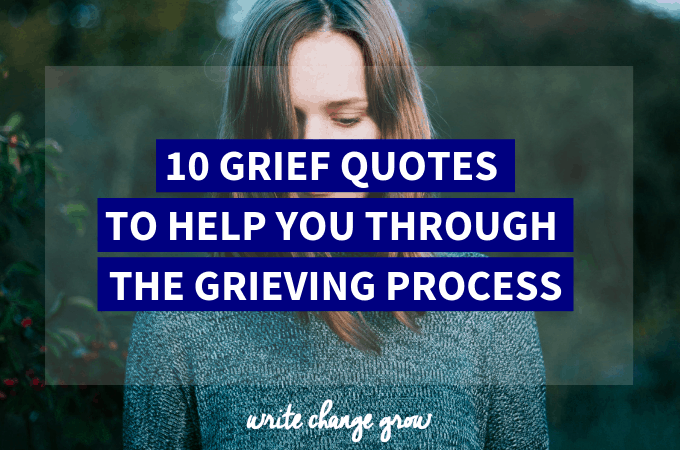 10 Grief Quotes to Help You Through the Grieving Process