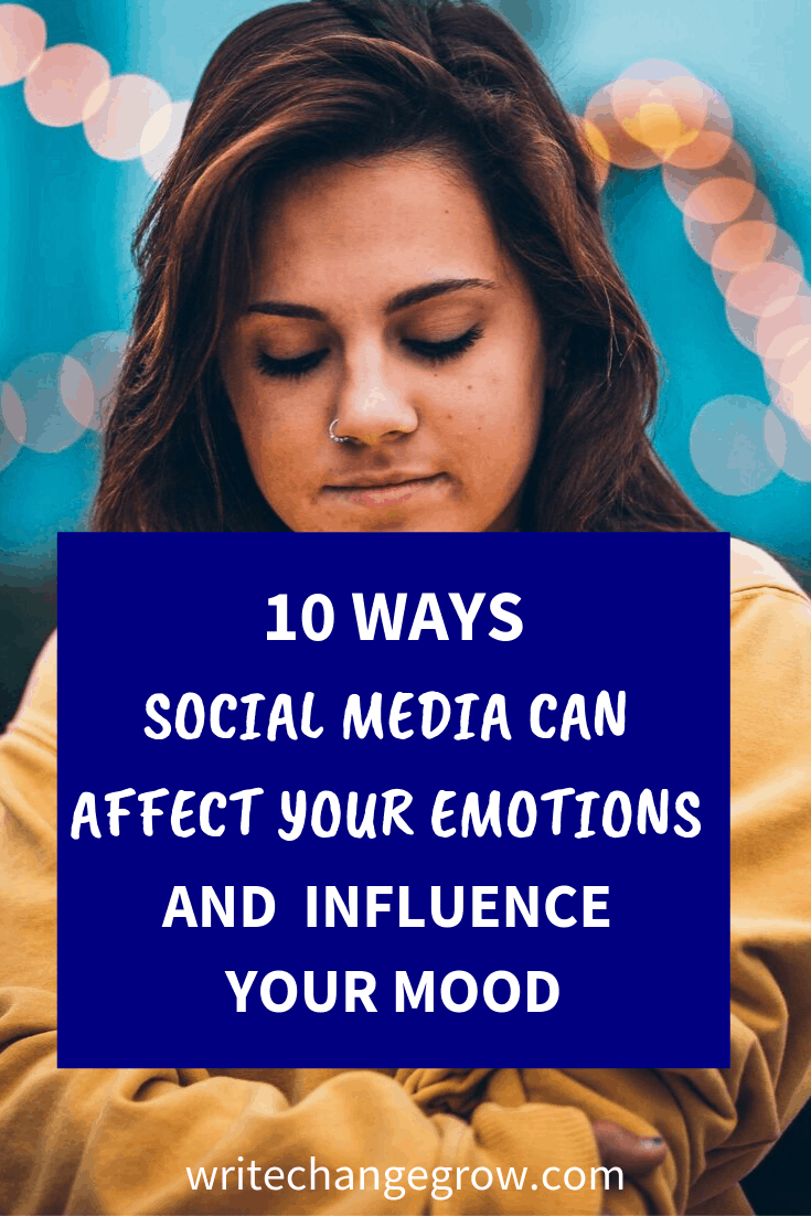 10 Ways Social Media can Affect Your Emotions and Negatively Influence Your Mood