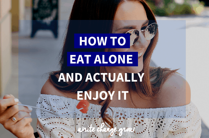 Eating Alone – How to Eat Alone (And Actually Enjoy It)