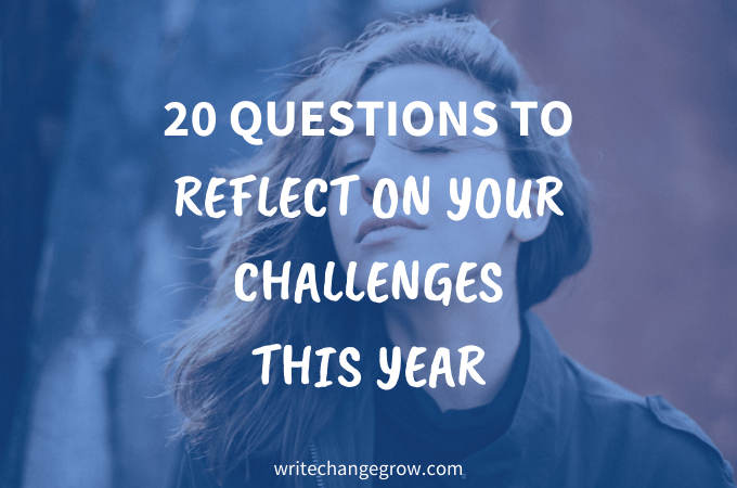 20 Questions to Reflect on Your Challenges for the Year
