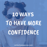 10 Ways to Have More Confidence