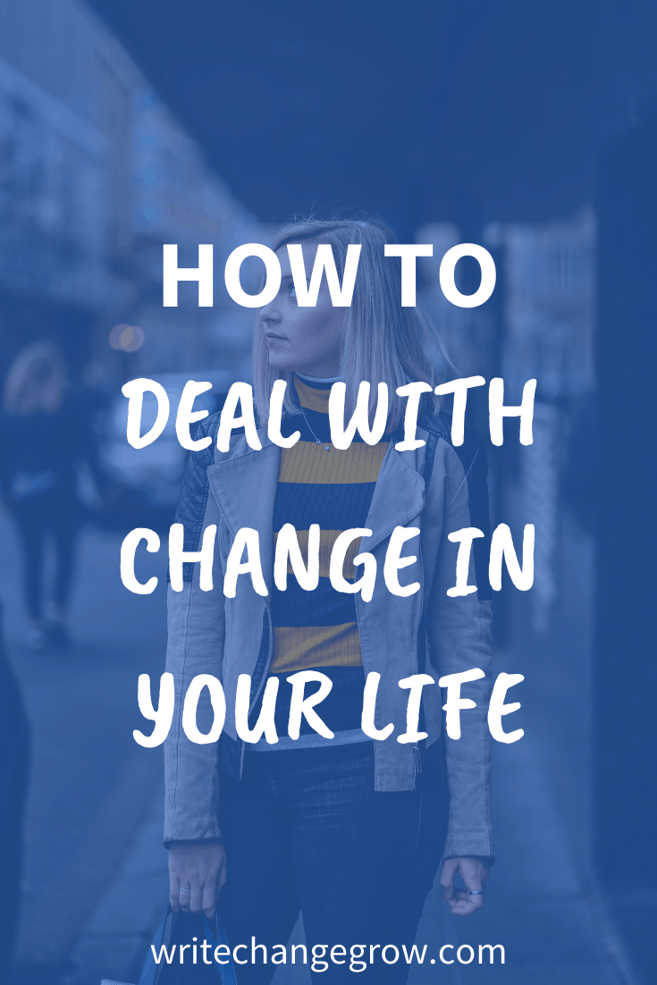 How to Deal with Change in Your Life