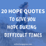 20 Hope Quotes to Give You Hope During Difficult Times