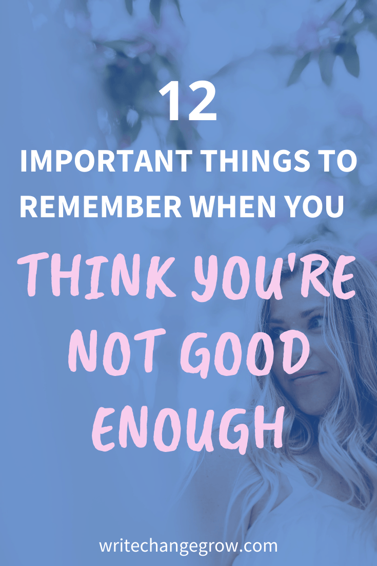 12 Important Things to Remember When You Think You Are Not Good Enough
