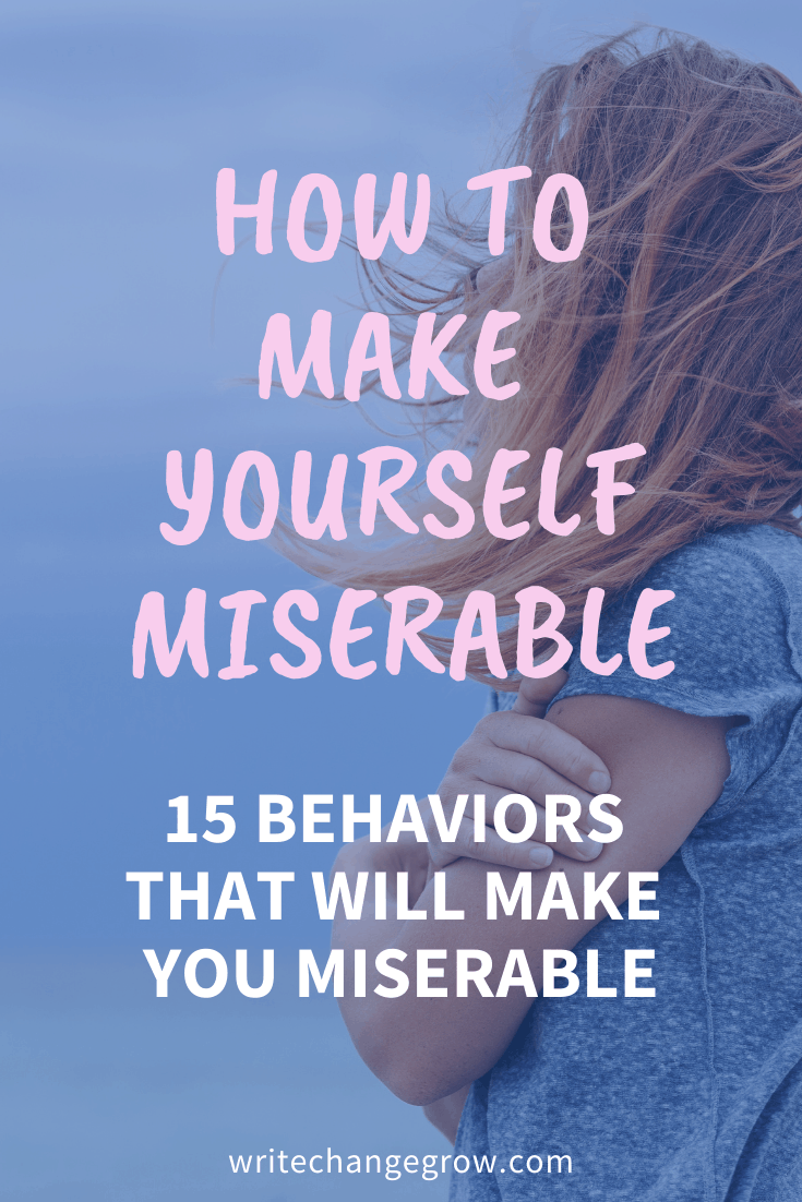 make yourself miserable